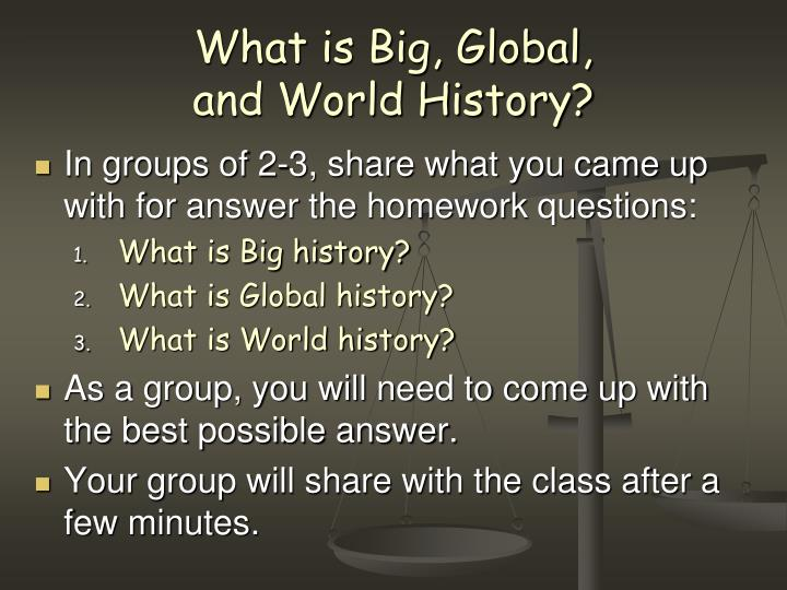 What is big global and world history