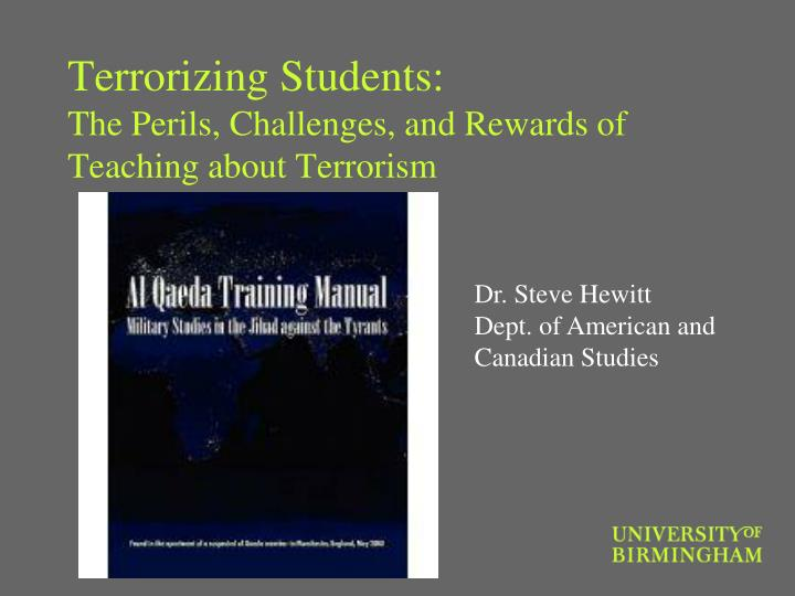 Terrorizing students the perils challenges and rewards of teaching about terrorism