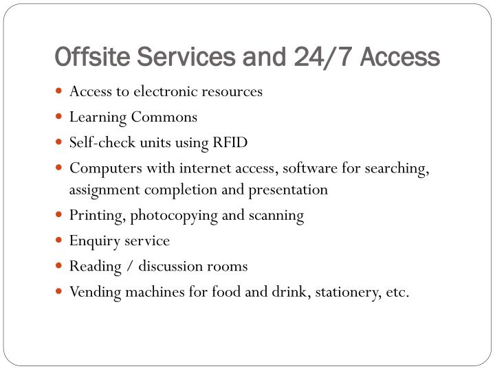 Offsite Services and 24/7 Access