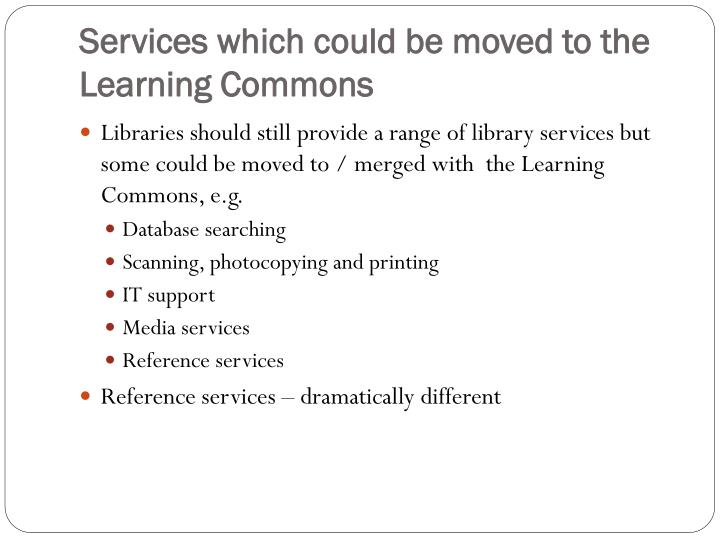 Services which could be moved to the Learning Commons