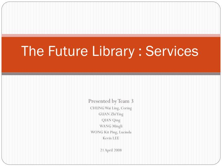 The future library services