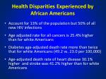 health disparities experienced by african americans