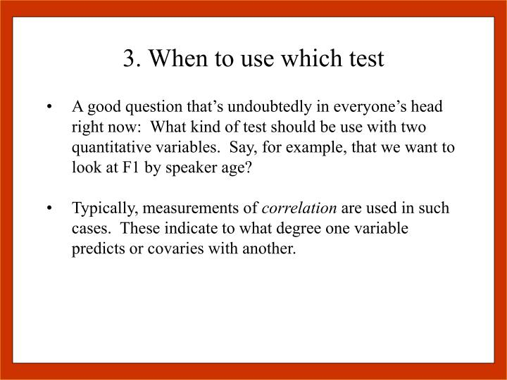 3. When to use which test