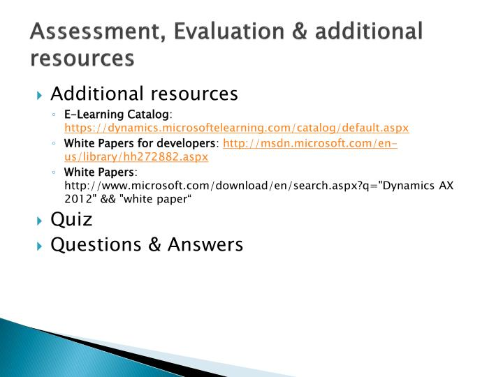 Assessment, Evaluation & additional resources
