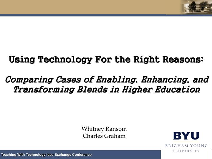 Using Technology For the Right Reasons: