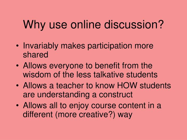 Why use online discussion