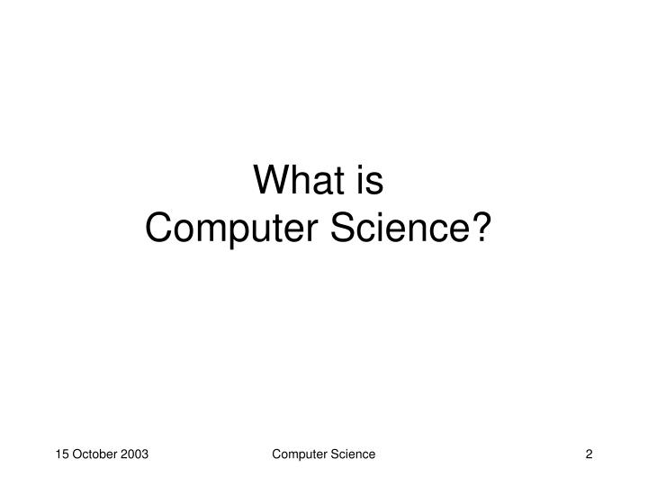 What is computer science