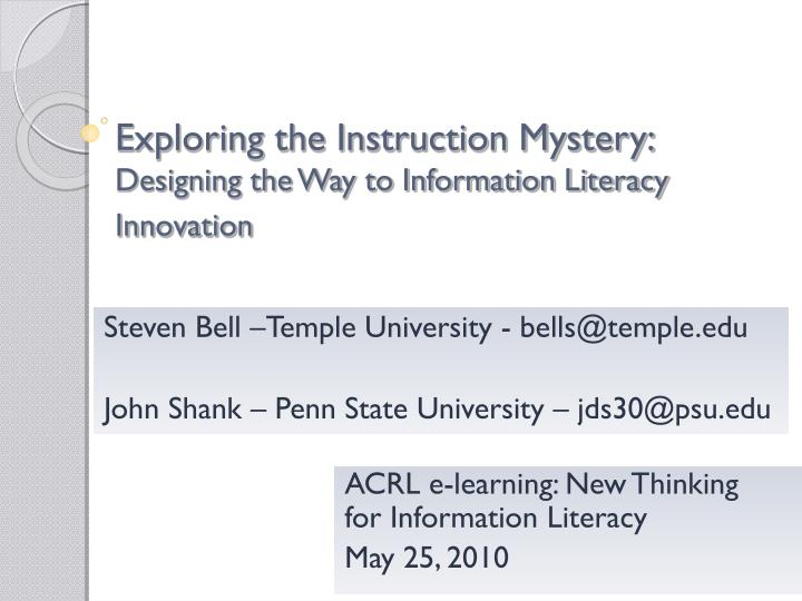 Exploring the instruction mystery designing the way to information literacy innovation