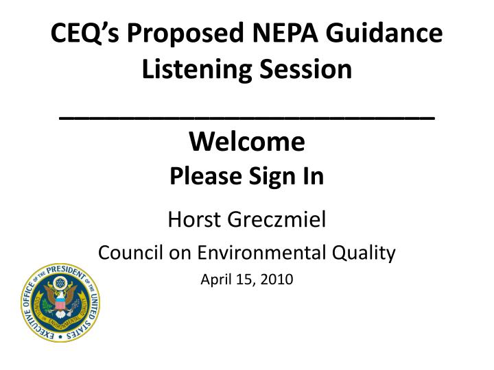 ceq s proposed nepa guidance listening session welcome please sign in n.