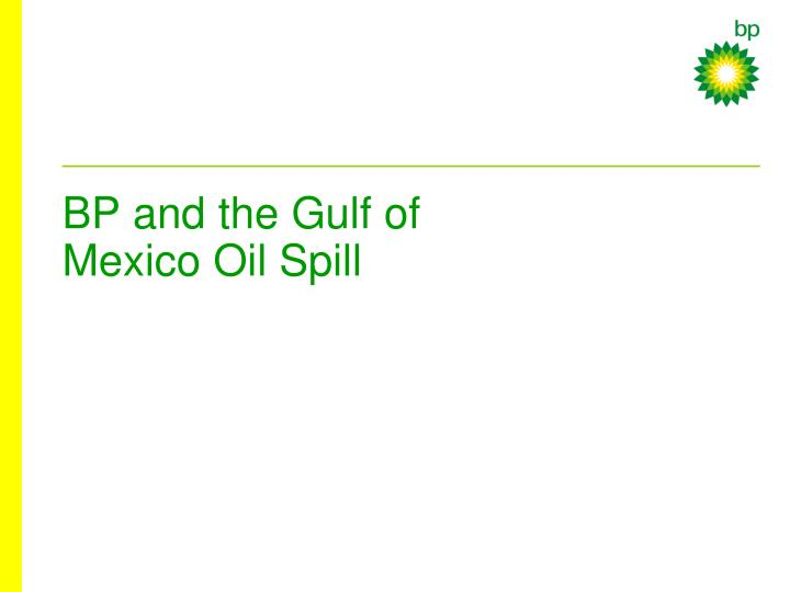 bp and the gulf of mexico oil spill n.