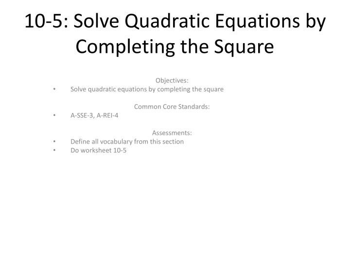 Ppt 105 Solve Quadratic Equations By Pleting The Square. 105 Solve Quadratic Equations By Pleting The Square. Worksheet. 10 4 Worksheet Solving Quadratic Equations By Using Square Roots At Clickcart.co