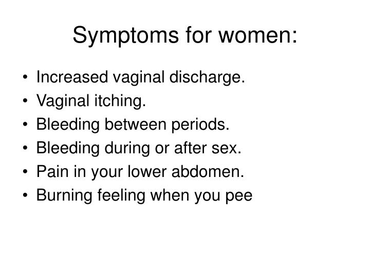 Symptoms for women: