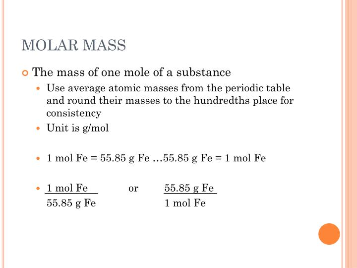 Ppt the mole powerpoint presentation id4492863 the mass of one mole of a substance use average atomic masses from the periodic table and round urtaz Images