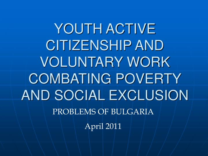 youth active citizenship and voluntary work combating poverty and social exclusion n.