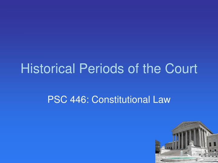 historical periods of the court n.