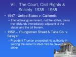 vii the court civil rights society 1938 19684