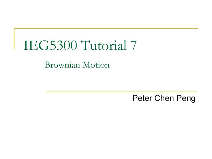 ieg5300 tutorial 7 brownian motion n.