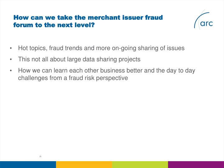 How can we take the merchant issuer fraud forum to the next level?