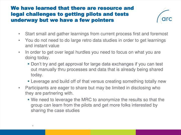 We have learned that there are resource and legal challenges to getting pilots and tests underway but we have a few pointers