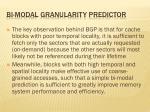 bi modal granularity predictor