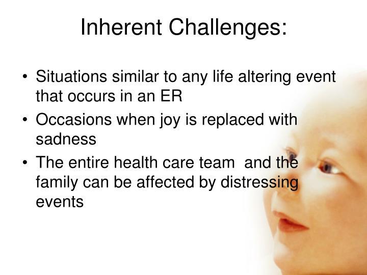 Inherent challenges