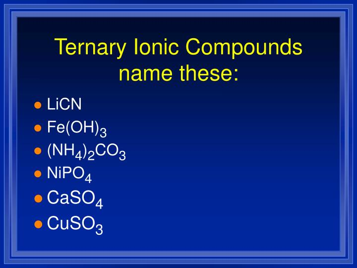 Ternary Ionic Compounds