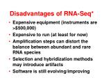 disadvantages of rna seq
