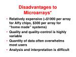 disadvantages to microarrays