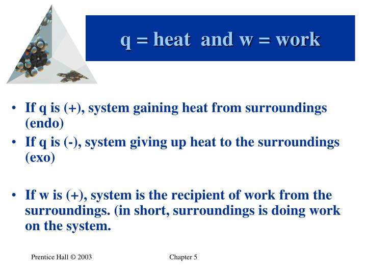 q = heat  and w = work