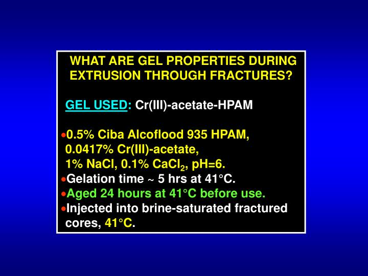WHAT ARE GEL PROPERTIES DURING EXTRUSION THROUGH FRACTURES?