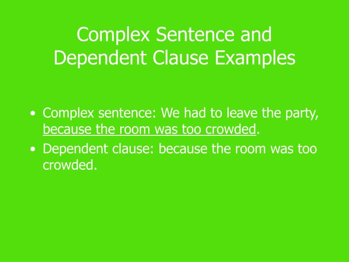 Complex Sentence and Dependent Clause Examples