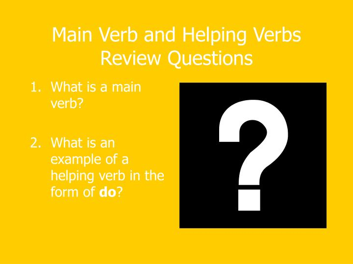 Main Verb and Helping Verbs Review Questions