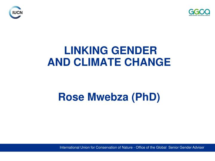 Linking gender and climate change rose mwebza phd