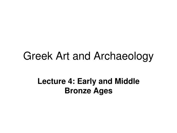 Ppt greek art and archaeology powerpoint presentation id4494364 greek art and archaeology toneelgroepblik Images
