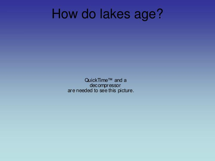 How do lakes age?