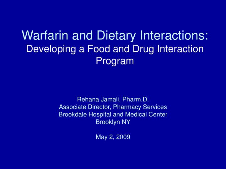 warfarin and dietary interactions developing a food and drug interaction program n.