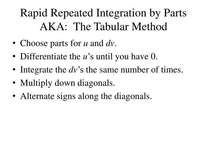 Rapid Repeated Integration by Parts