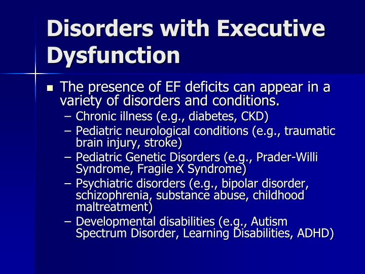 Disorders with Executive Dysfunction