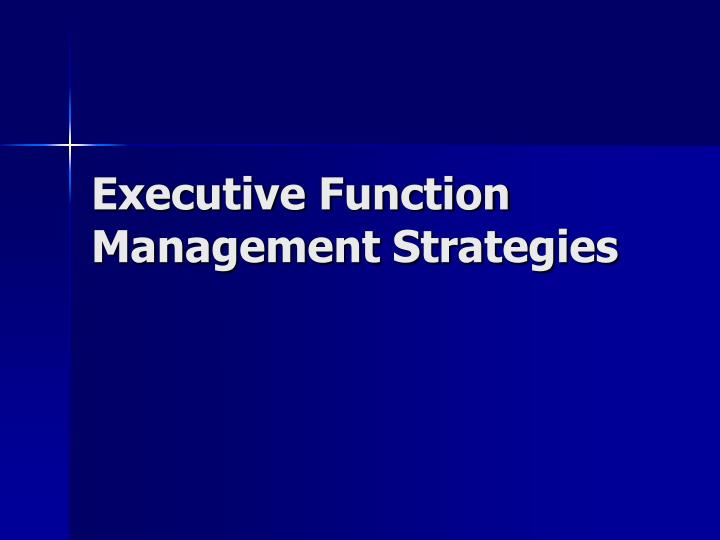 Executive Function Management Strategies
