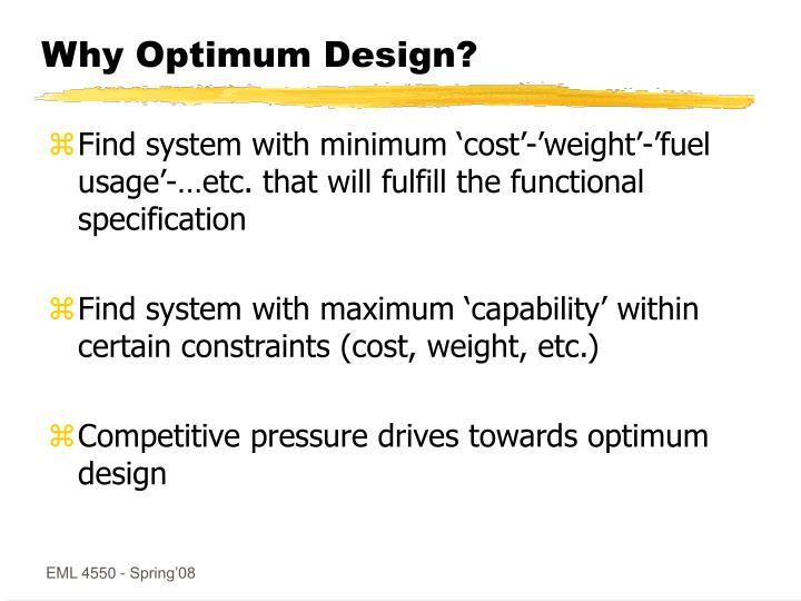 Why optimum design