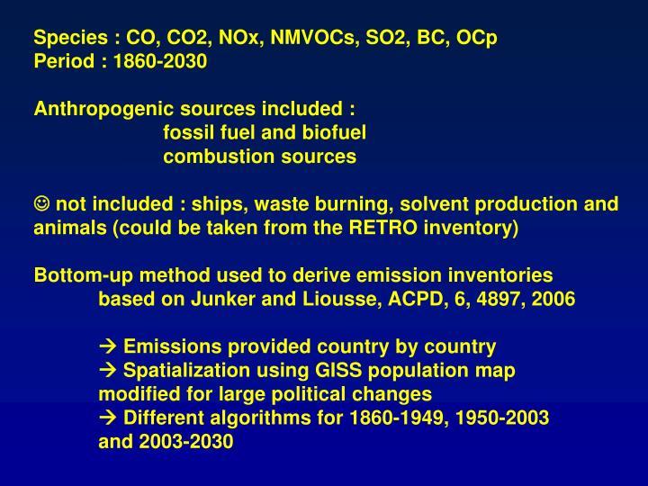 Species : CO, CO2, NOx, NMVOCs, SO2, BC, OCp