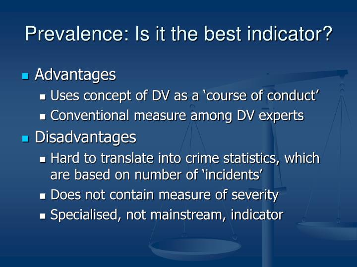 Prevalence: Is it the best indicator?