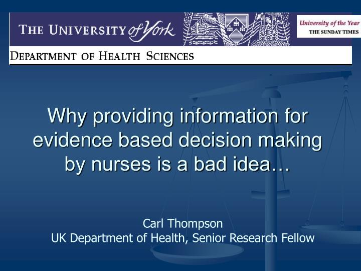why providing information for evidence based decision making by nurses is a bad idea n.