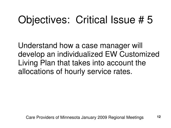 Objectives:  Critical Issue # 5