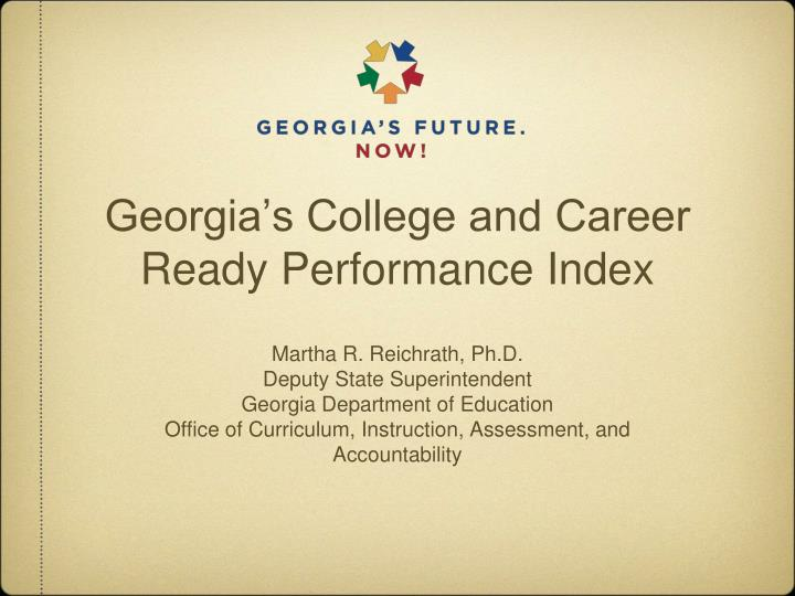 Georgia s college and career ready performance index