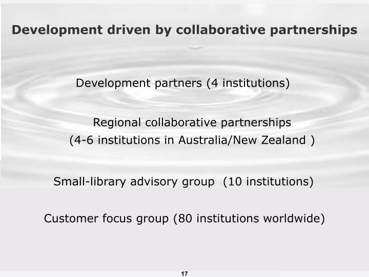 Development driven by collaborative partnerships
