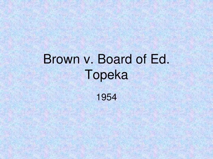 an examination of the brown v board of education of topeka supreme court case
