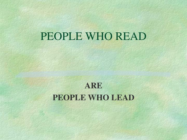 PEOPLE WHO READ