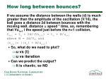 how long between bounces