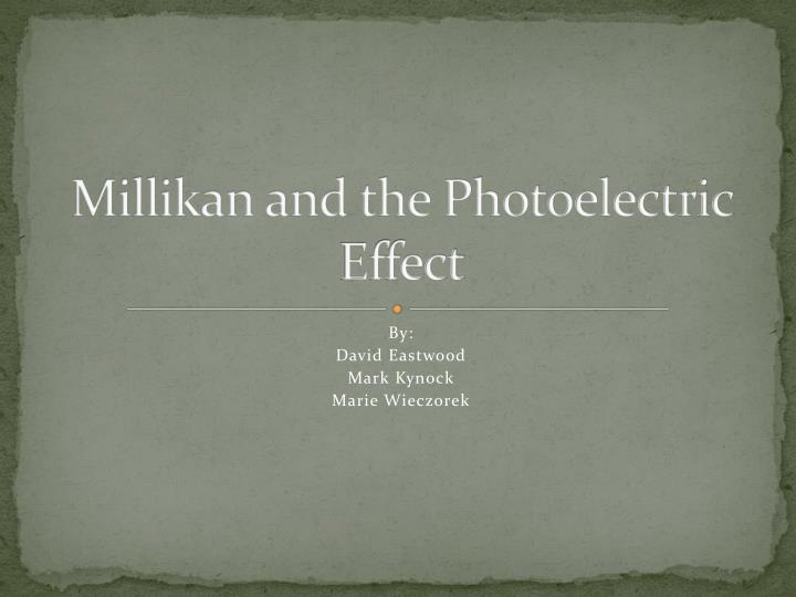 millikan and the photoelectric effect n.